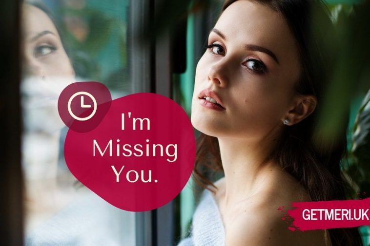 Messages for him missing you What To